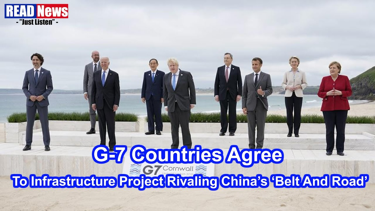 G7 Countries Agree To Infrastructure Project Rivaling China's Belt And Road