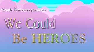 We Could Be Heroes * Occult Priestess