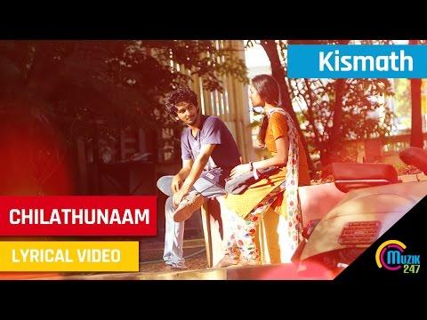 Chilathunaam Video Song - Lyrical Kismath Malayalam movie