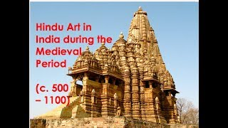 Hindu Art In India During The Medieval Period, C. 500 -- 1100