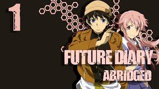 Future Diary Abridged - Episode 1 - The Pilot (#TIBA 2016, Finalist #28)