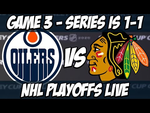 Game 3 – Edmonton Oilers VS Chicago Blackhawks Stanley Cup Playoffs Live Reaction