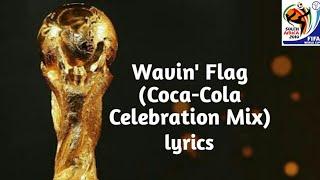 "K'naan Wavin' Flag (Coca Cola Celebration Mix) Lyrics ""World Cup 2010"""