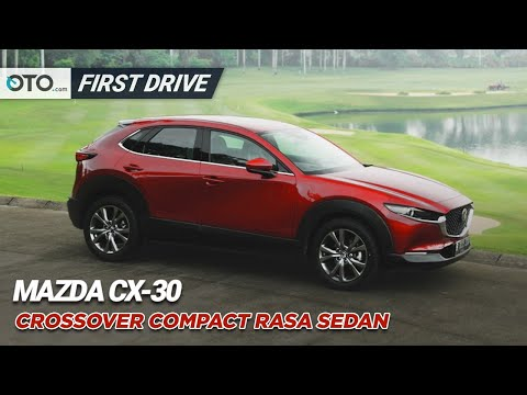 Mazda CX-30 | First Drive | Compact Crossover Rasa Sedan | OTO.com