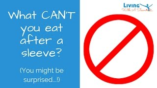 What can't you eat after sleeve gastrectomy?