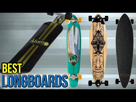 10 Best Longboards 2017