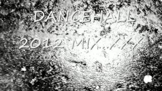 2012 DANCEHALL MIX..XXX