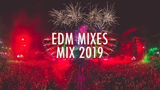 EDM Mixes of Popular Songs 2019 Best EDM Music