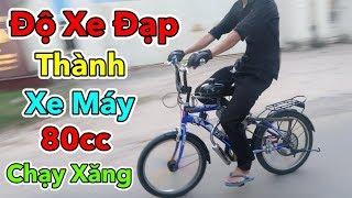 Lâm Vlog - Thử Độ Xe Đạp Thành Xe Máy Chạy Xăng 80cc | Xe Đạp Gắn Máy 80cc Chạy Bằng Xăng