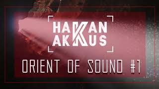 Hakan Akkus - Orient Of Sound #1