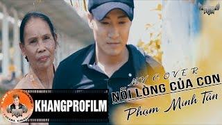 [ MV Cover ] Nỗi Lòng Của Con | Phạm Minh Tân