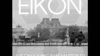 Eikon- The Only Thing That Matters