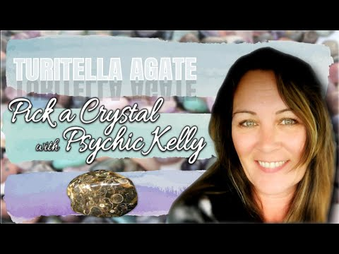 Psychic Kelly Message from Turritella Agate