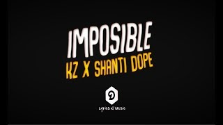 Imposible - KZ tandingan x Shanti Dope (Lyrics)
