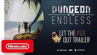 Nintendo Dungeon of the Endless - Let the Pug Out Trailer anuncio
