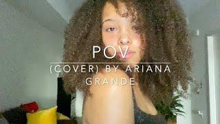 POV (cover) By Ariana Grande