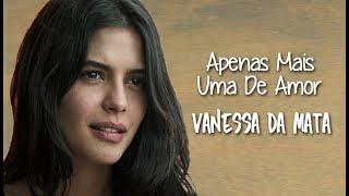 Vanessa Da Mata Apenas Mais Uma De Amor (Legendado) Órfãos Da Terra (Lyrics Video)