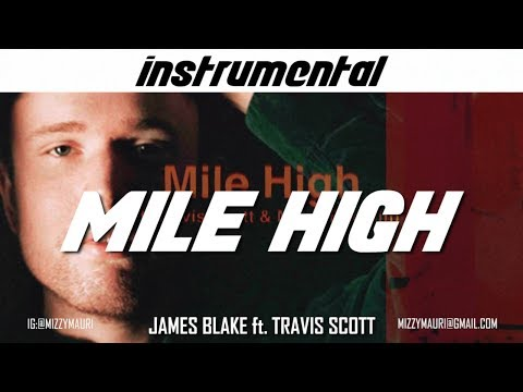 James Blake - Mile High Feat. Travis Scott And Metro Boomin (INSTRUMENTAL) *reprod*