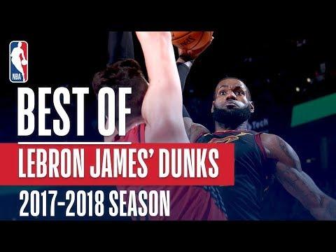 LeBron James' Best Slams & Jams From The 2017-18 Season
