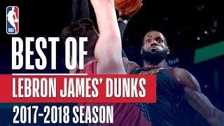 LeBron James' Best Slams & Jams From The 2017-18 Season - Video Youtube