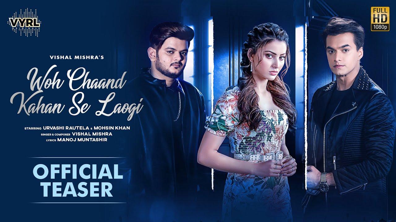 Woh Chaand Kahan Se Laogi Lyrics - Vishal Mishra Full Song Lyrics | Urvashi Rautela - Lyricworld