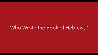 Bible Q&A Vlog: Who Wrote the Book of Hebrews?