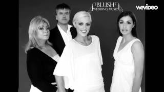 Blush Wedding Music - Il Mondo E Nostro (Rule the World) - Blush Choir
