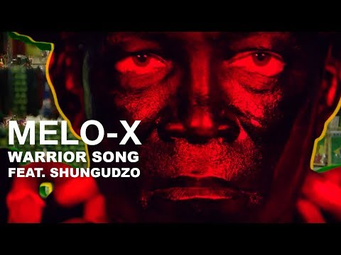 MELO-X - Warrior Song feat. Shungudzo (Official Music Video)