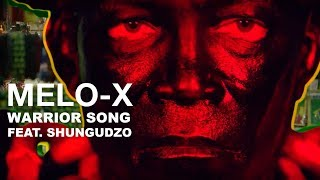 Melo X Warrior Song Feat Shungudzo