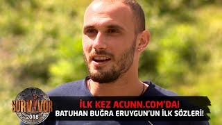 İlk kez Acunn com'da | Gönüllü Batuhan Buğra Eruygun'un ilk sözleri!
