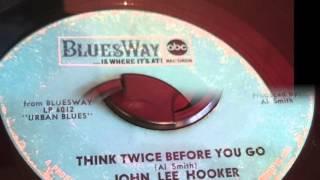 JOHN LEE HOOKER - THINK TWICE BEFORE YOU GO
