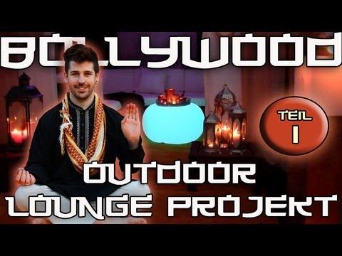Bollywood Garten Lounge - Wohnprojekt - Der Aufbau!