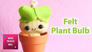 DIY: Cute Felt Plant Bulb | Spring Crafts.