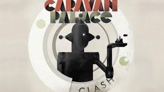 Caravan Palace - Clash