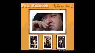 Video Petr Kubíček ( PBK Blues ) Where Am I  full album