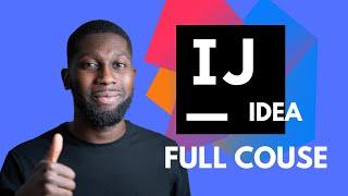 IntelliJ IDEA | Full Course | 2019