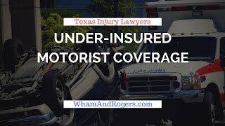 Underinsured Motorist Coverage in Texas - It's Necessary