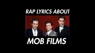Rap Lyric's about MOB MOVIES!