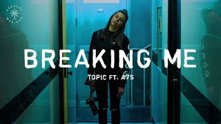 Topic Ft A7s - Hi: Breaking Me video