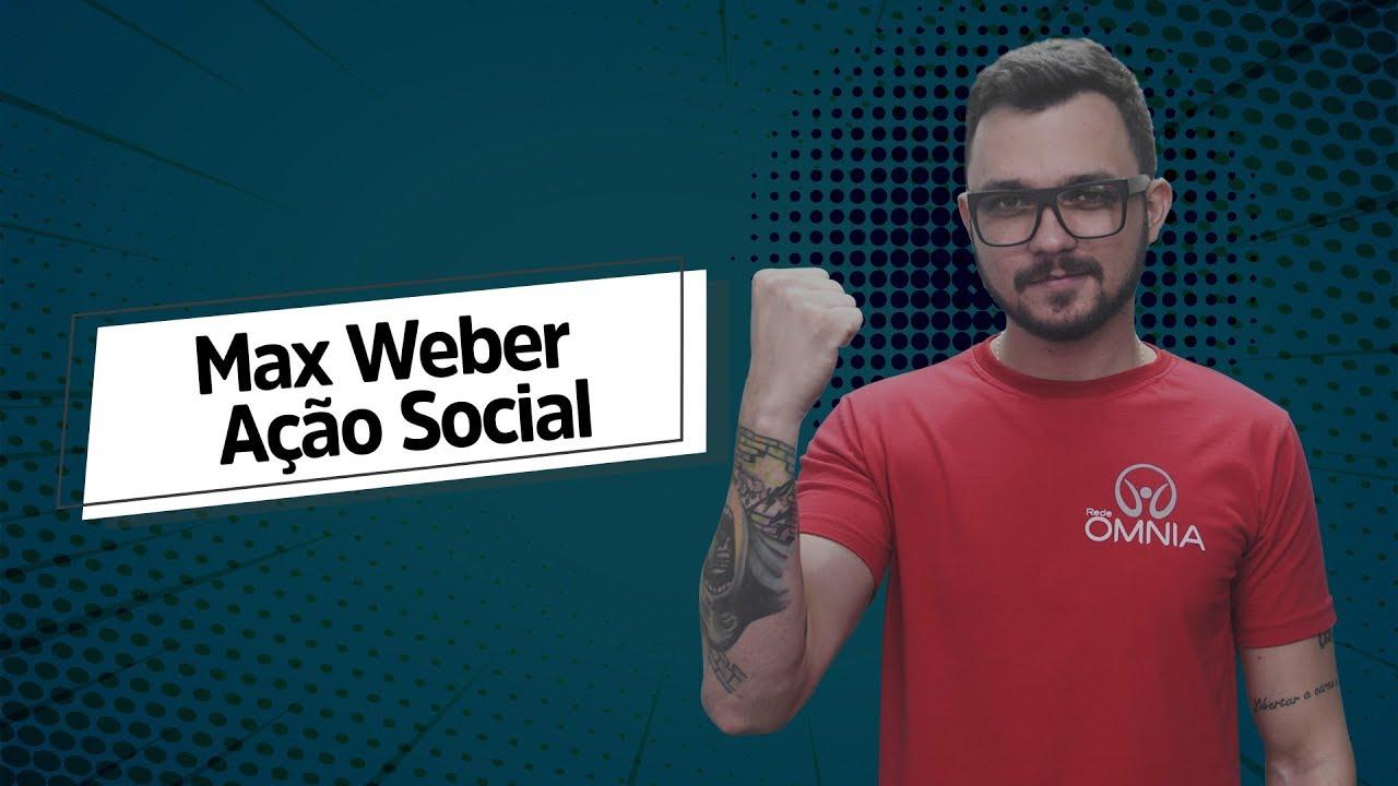 Max Weber: Ação Social