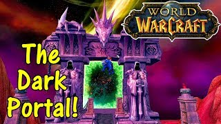 Let's Play World Of Warcraft #76: Through The Dark Portal!
