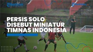 Persis Solo Disebut Miniatur Timnas Indonesia, Manajemen: Itu Kan Asumsi Orang