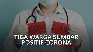 BREAKING NEWS: Tiga Warga Sumbar Positif Corona atau Covid 19