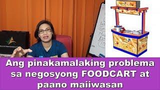Ang pinakamalaking problema sa negosyong FOODCART at paano maiiwasan
