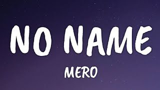 MERO   NO NAME (Official HQ Lyrics) (Text)