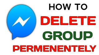 How to Delete Facebook Messenger Group Permanently || Delete Facebook Messenger Group