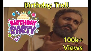 Birthday Troll videos ever ¦ Malayalam Birthday wishes best birthday present for friends..