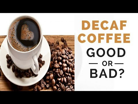 Is Decaf Coffee Good or Bad for Your Health