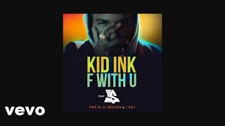 Kid Ink - F With U ft.Ty Dolla $ign (Audio)