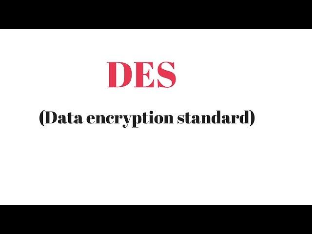 DES (data encryption standard algorithm) | CSS series #10
